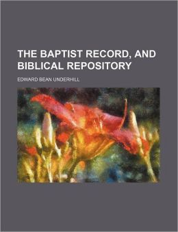 The Baptist Record, and Biblical Repository