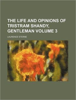 The Life And Opinions Of Tristram Shandy, Gentleman (3)