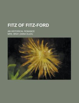 Fitz of Fitz-Ford; An Historical Romance