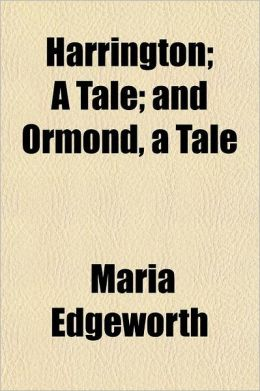 Harrington; A Tale and Ormond, a Tale Volume 2