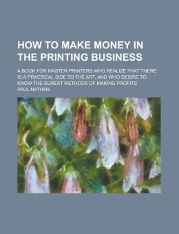 How to Make Money in the Printing Business