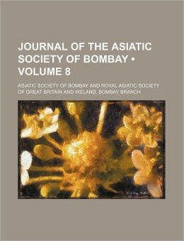 Journal of the Asiatic Society of Bombay (Volume 8)