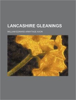 Lancashire Gleanings