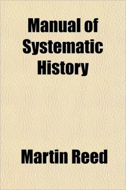 A Manual of Systematic History