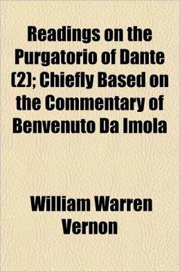 Readings on the Purgatorio of Dante Volume 2