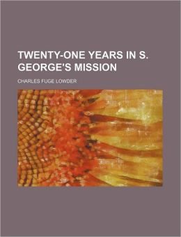 Twenty-One Years in S. George's Mission