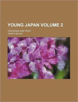 Young Japan Volume 2; Yokohama and Yedo