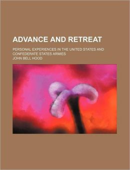 Advance and Retreat; Personal Experiences in the United States and Confederate States Armies