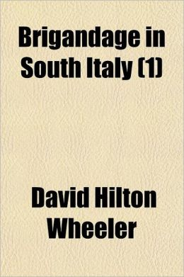 Brigandage in South Italy Volume 1
