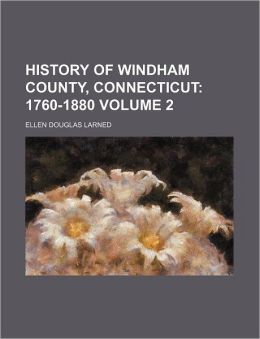 History of Windham County, Connecticut Volume 2