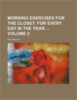 Morning Exercises for the Closet Volume 2; For Every Day in the Year