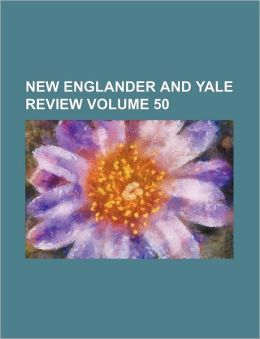 New Englander and Yale Review Volume 50
