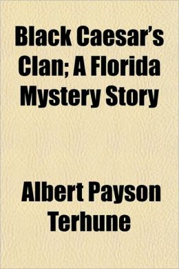 Black Caesar's Clan; A Florida Mystery Story