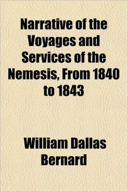 Narrative of the Voyages and Services of the Nemesis, from 1840 to 1843 Volume 2; And of the Combined Naval and Military Operations in China Comprisin