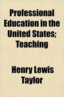 Professional Education in the United States; Teaching