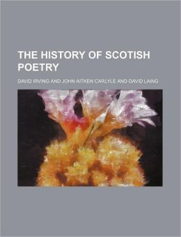 The History Of Scotish Poetry