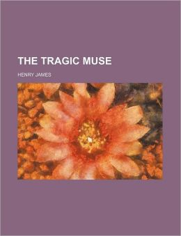 The Tragic Muse (Volume 1)