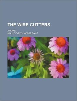 The Wire Cutters; A Novel