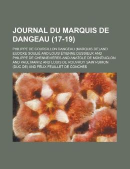 Journal Du Marquis de Dangeau (17-19 )
