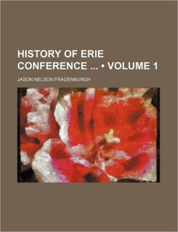 History of Erie Conference (Volume 1)