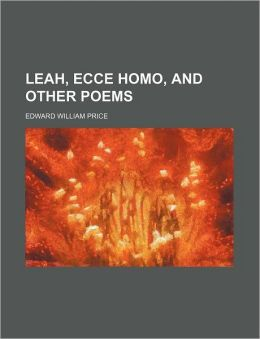 Leah, Ecce Homo, And Other Poems