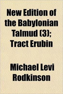 New Edition of the Babylonian Talmud; Tract Erubin Volume 3