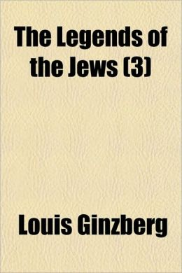 The Legends Of The Jews (3)
