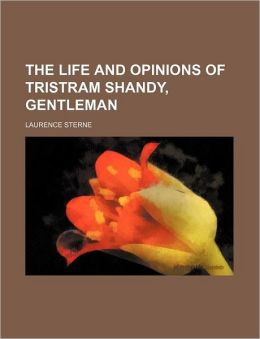 The Life And Opinions Of Tristram Shandy, Gentleman (Volume 12)