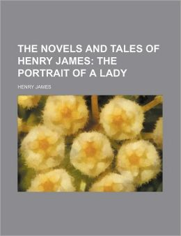 The Novels and Tales of Henry James (Volume 3); The Portrait of a Lady
