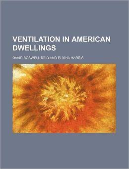 Ventilation In American Dwellings