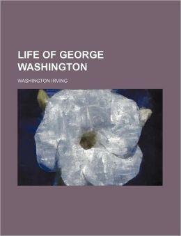 The Life of George Washington (Volume 15)