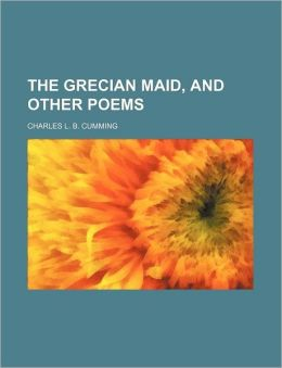 The Grecian Maid, and Other Poems
