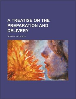 A Treatise on the Preparation and Delivery