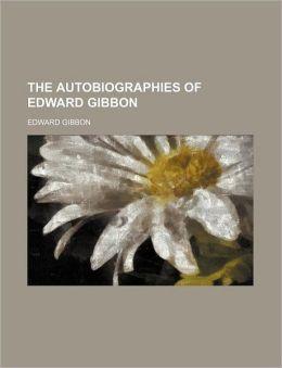 The Autobiographies of Edward Gibbon