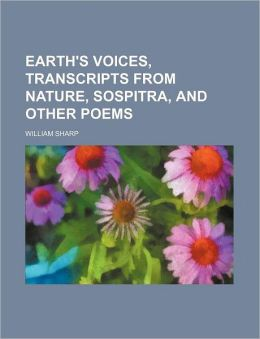 Earth's Voices, Transcripts from Nature, Sospitra, and Other Poems