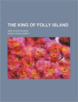 The King of Folly Island; And Other People