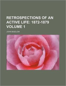 Retrospections of an Active Life Volume 1; 1872-1879