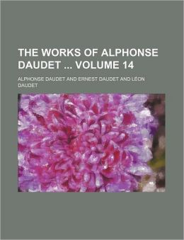 The Works of Alphonse Daudet Volume 14