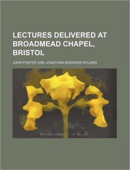 Lectures Delivered at Broadmead Chapel, Bristol (Volume 2)