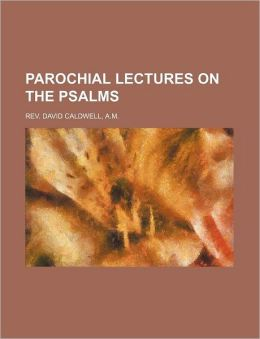 parochial lectures on the psalms