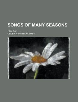 Songs of Many Seasons; 1862-1874