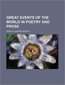 Great Events of the World in Poetry and Prose