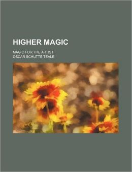 Higher Magic; Magic for the Artist