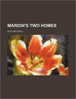 Marion's Two Homes