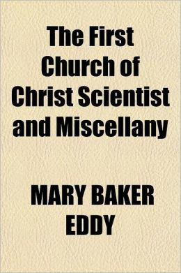 The First Church Of Christ Scientist And Miscellany