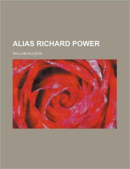 Alias Richard Power