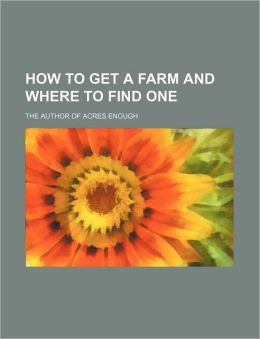 How to Get a Farm and Where to Find One