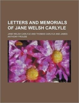 Letters and Memorials of Jane Welsh Carlyle (Volume 2)