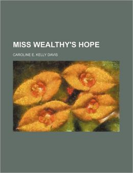 Miss Wealthy's Hope
