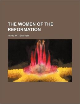 The Women of the Reformation